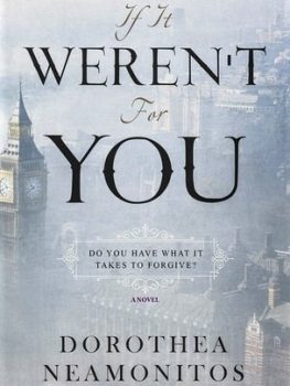 If It Weren't For You By Dorothea Neamonitos